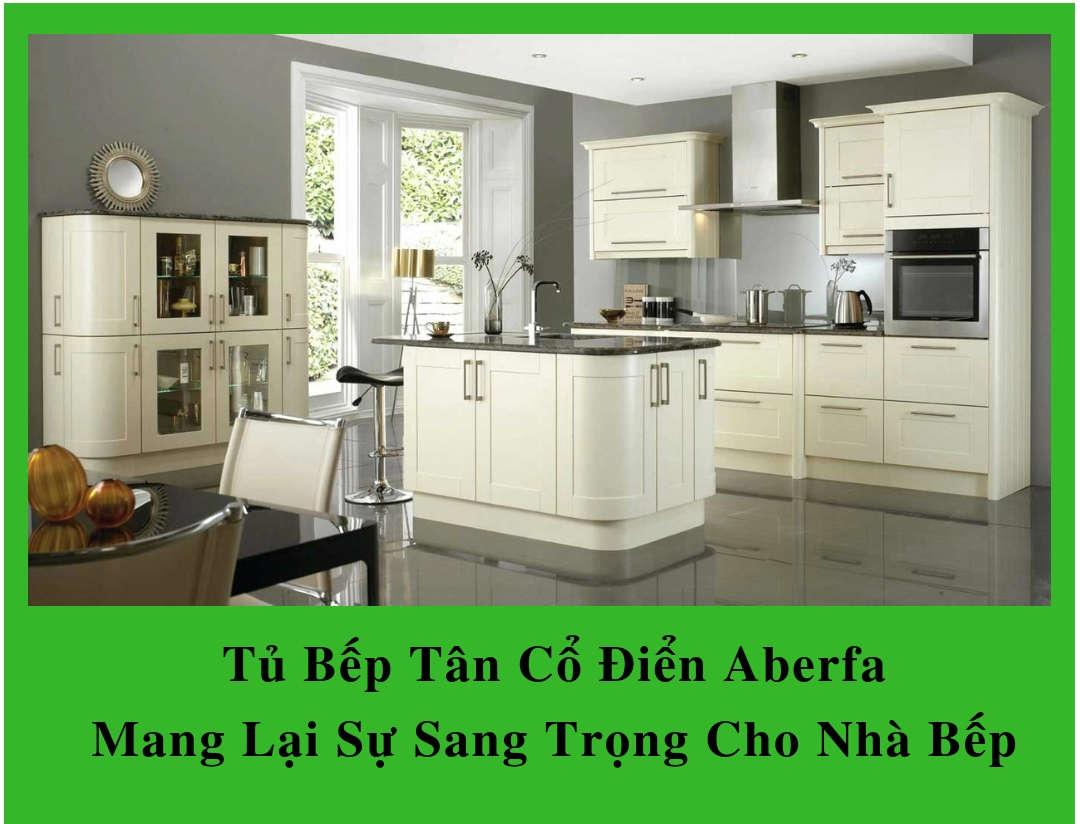 Tủ Bếp Tân Cổ Điển Aberfa | Mang Lại Sự Sang Trọng Cho Nhà Bếp