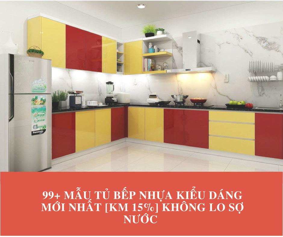 99+ Mẫu tủ bếp nhựa kiểu dáng mới nhất [KM 15%] Không lo sợ nước