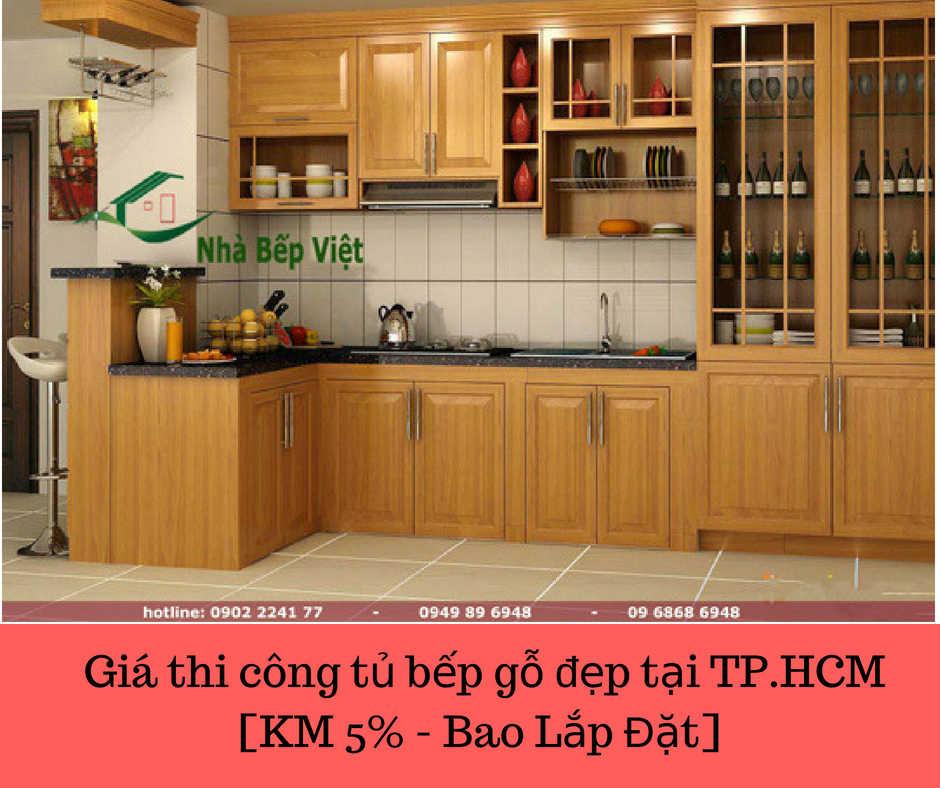 Giá thi công tủ bếp gỗ đẹp tại TP.HCM [KM 5% - Bao Lắp Đặt ]