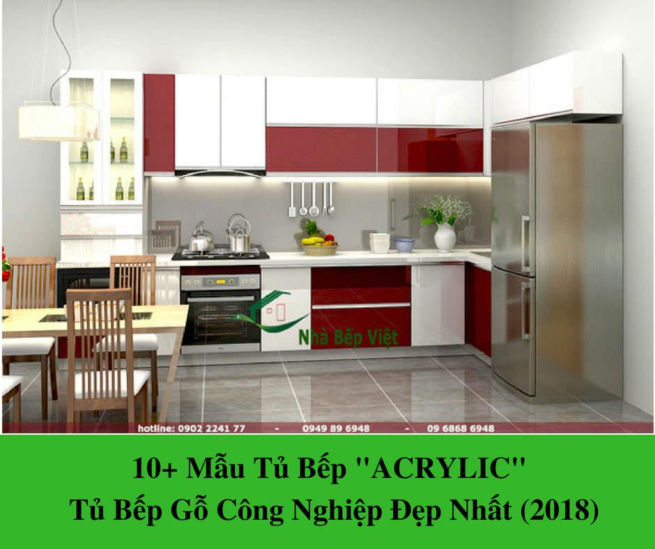 """10+ Mẫu Tủ Bếp """"ACRYLIC""""   Tủ Bếp Gỗ Công Nghiệp Đẹp Nhất (2018)"""