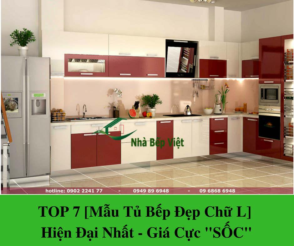 """TOP 7 [Mẫu Tủ Bếp Đẹp Chữ L] Hiện Đại Nhất - Giá Cực """"SỐC"""""""