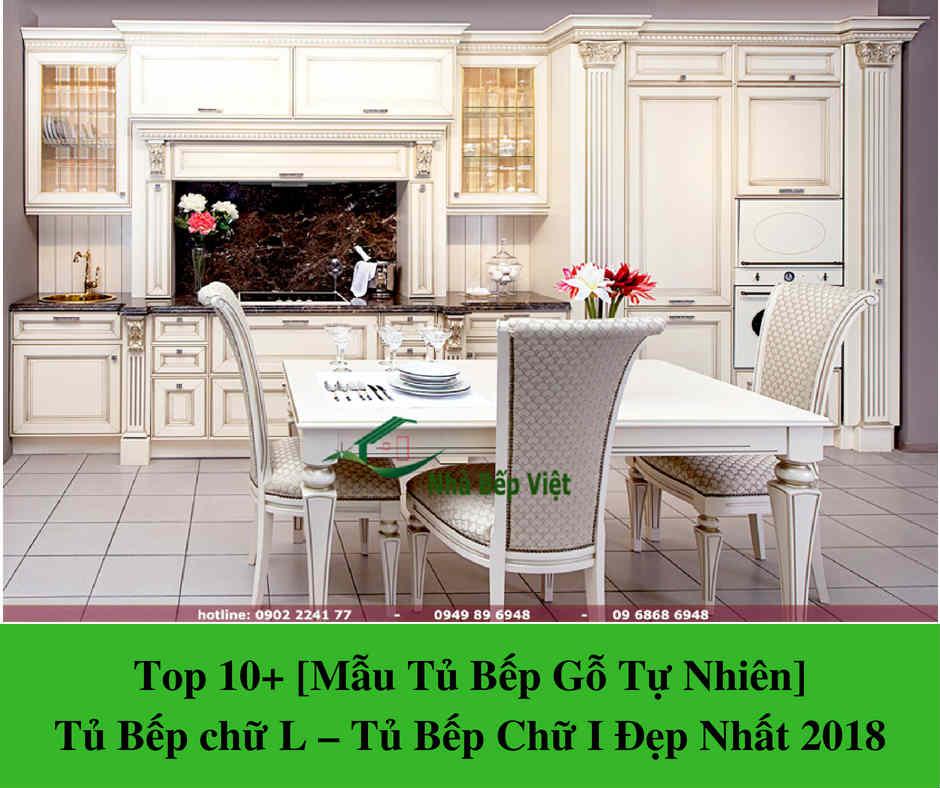 Top 10+ [Mẫu Tủ Bếp Gỗ Tự Nhiên] Tủ Bếp chữ L – Tủ Bếp Chữ I Đẹp Nhất 2018