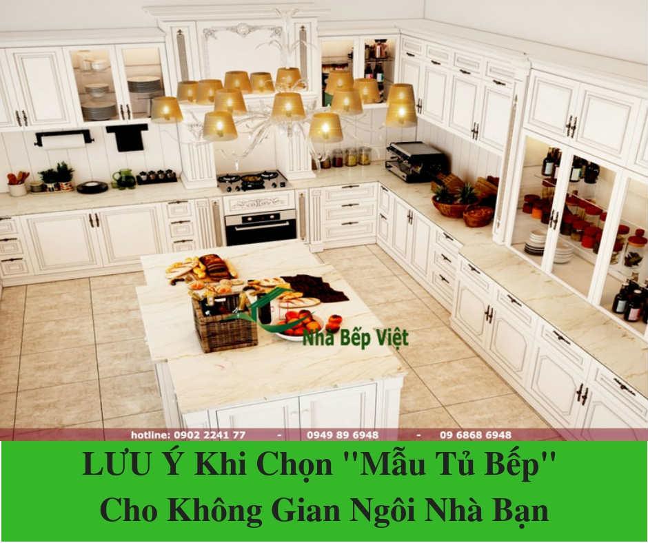 """LƯU Ý Khi Chọn """"Mẫu Tủ Bếp"""" Cho Không Gian Ngôi Nhà Bạn"""