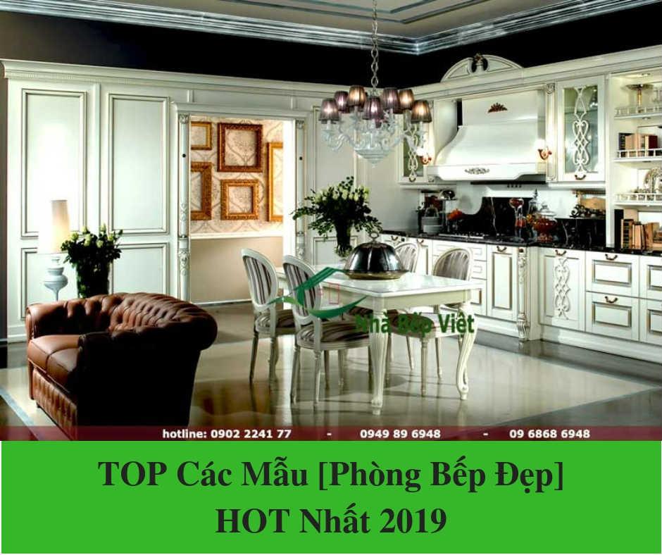 TOP Các Mẫu [Phòng Bếp Đẹp] & HOT Nhất 2019