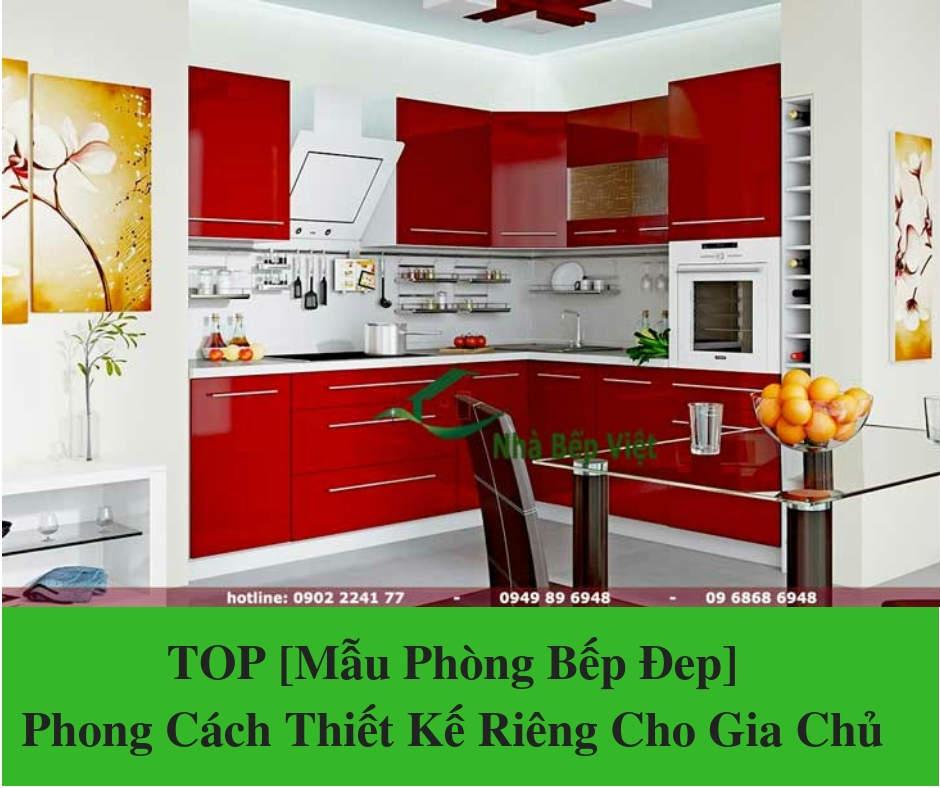 TOP [Mẫu Phòng Bếp Đep] Phong Cách Thiết Kế Riêng Cho Gia Chủ