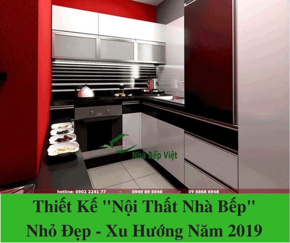 """Thiết Kế """"Nội Thất Nhà Bếp"""" Nhỏ Đẹp – Xu Hướng Năm 2019"""