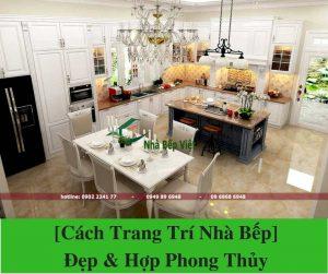 [Cách Trang Trí Nhà Bếp] Đẹp & Hợp Phong Thủy
