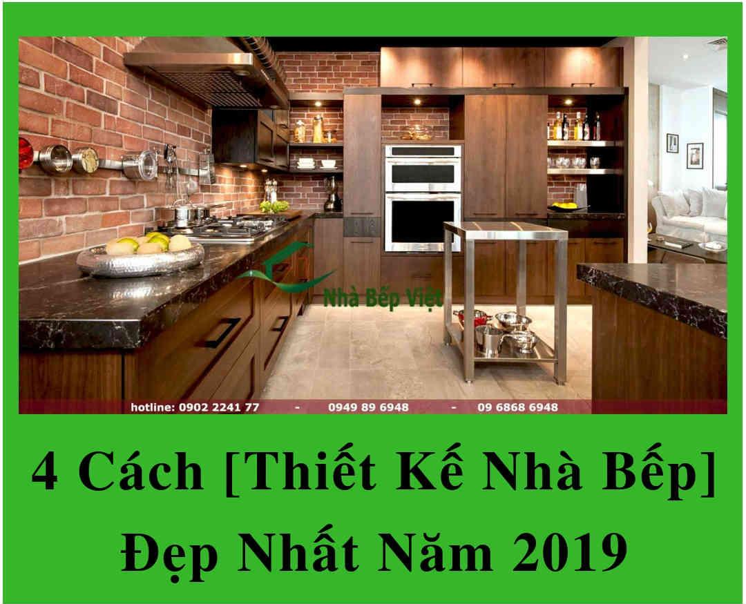 4 Cách [Thiết Kế Nhà Bếp] Đẹp Nhất Năm 2019