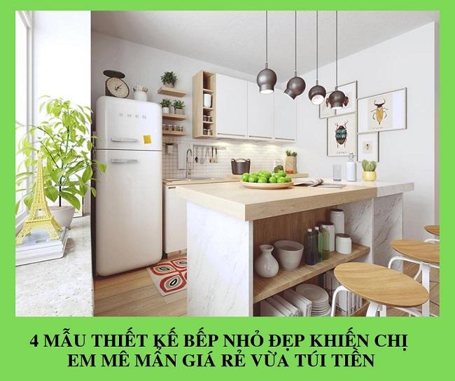 4 Mẫu thiết kế Bếp Nhỏ Đẹp khiến chị em mê mẩn giá rẻ vừa túi tiền